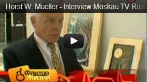 Horst W. Mueller, Interview Russian TV, Moskau